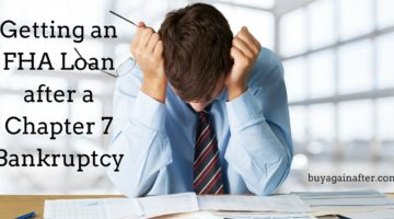 Getting an FHA Loan after a Chapter 7 Bankruptcy
